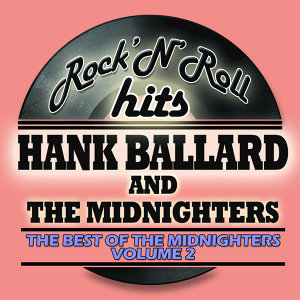 Hank Ballard & The Midnighters 歌手頭像