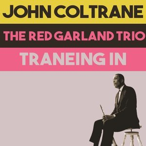 John Coltrane, The Red Garland Trio 歌手頭像