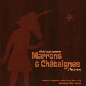 Marrons et Châtaignes 歌手頭像