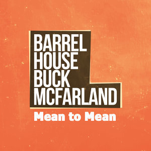 Barrelhouse Buck McFarland 歌手頭像