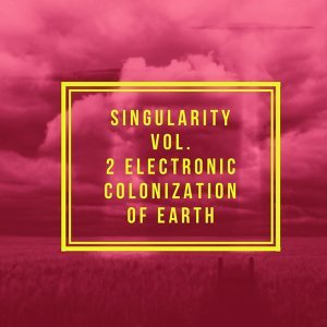 Singularity Vol. 2 (Electronic Colonization of Earth) 歌手頭像