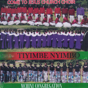 Come To Jesus Church Choir Mchini Congregation 歌手頭像