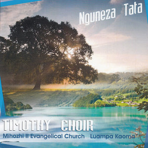 Timothy Choir Mihozhi II Evangelical Church  Luampa Kaoma 歌手頭像