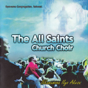 Kyawama Congregation Solwezi The All Saints Church Choir 歌手頭像