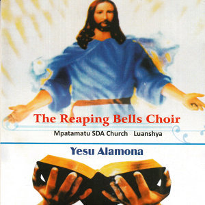 The Reaping Bells Choir Mpatamatu SDA Church  Luanshya 歌手頭像