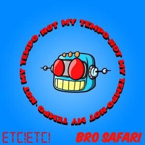 ETC!ETC!, Bro Safari 歌手頭像