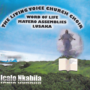 The Living Voice Church Choir Word Of Life Matero Assemblies Lusaka 歌手頭像