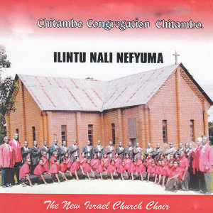 Chitambo Congregation Chitambo The New Israel Church Choir 歌手頭像