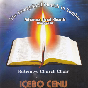The Evangelical Church In Zambia Ndhanga Local Church Chingola Butemwe Church Choir 歌手頭像