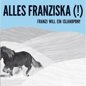 Alles Franziska (!) 歌手頭像