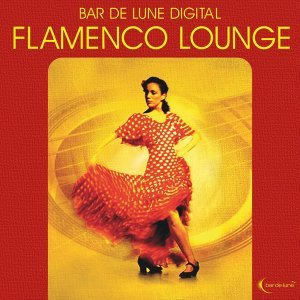 Bar De Lune Presents Flamenco Lounge 歌手頭像