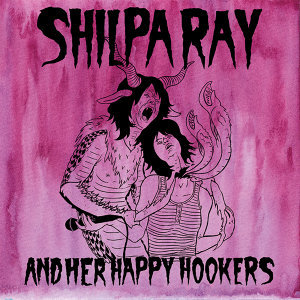 Shilpa Ray & Her Happy Hookers 歌手頭像
