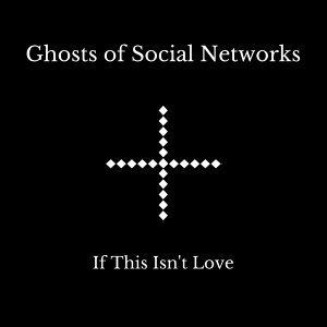 Ghosts of Social Networks 歌手頭像