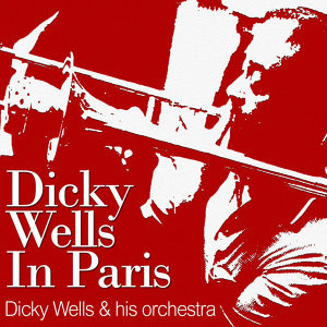 Dicky Wells & His Orchestra 歌手頭像