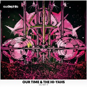 Our Time & The Hi-Yahs 歌手頭像