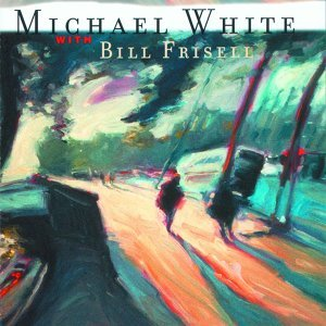 Michael White with Bill Frisell 歌手頭像