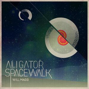 Will Magid, Alligator Spacewalk, Will Magid, Alligator Spacewalk 歌手頭像