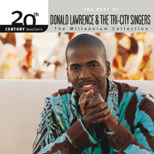 Donald Lawrence & The Tri-City Singers 歌手頭像