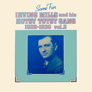 Irving Mills & His Hotsy Totsy Gang 歌手頭像