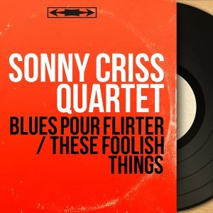 Sonny Criss Quartet 歌手頭像