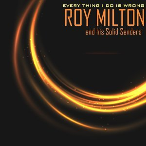 Roy Milton & His Solid Senders 歌手頭像