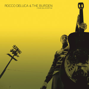 Rocco DeLuca And The Burden 歌手頭像