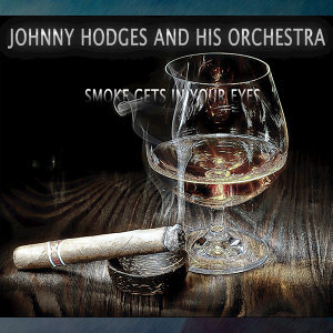 Johnny Hodges And His Orchestra 歌手頭像