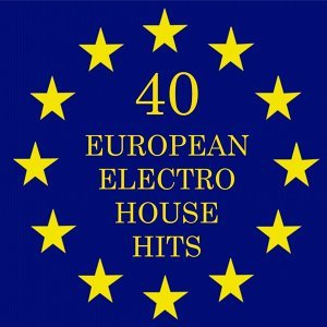 40 European Electro House Hits 歌手頭像