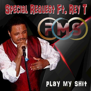 Special Request (feat. Rey T), Special Request, Rey T