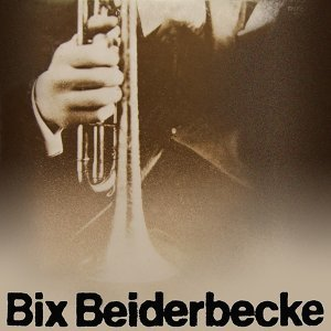Bix Beiderbecke (畢克斯比德貝克)