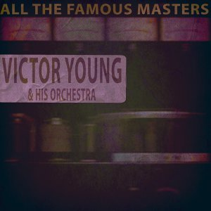 Victor Young & His Orchestra 歌手頭像