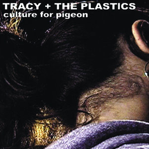 Tracy + The Plastics 歌手頭像