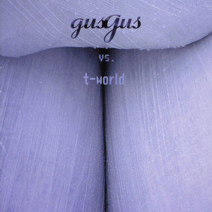 Gus Gus Vs T-world 歌手頭像