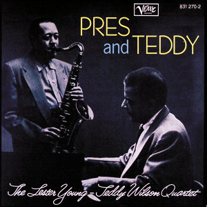 The Lester Young - Teddy Wilson Quartet
