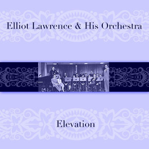 Elliot Lawrence & His Orchestra 歌手頭像