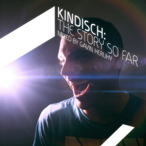 Kindisch: The Story So Far Mixed by Gavin Herlihy 歌手頭像