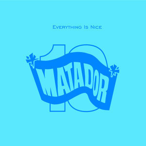 Everything Is Nice: The Matador Records 10th Anniversary Anthology アーティスト写真