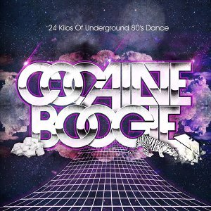 Cocaine Boogie - 24 Kilos Of Underground 80's Dance 歌手頭像