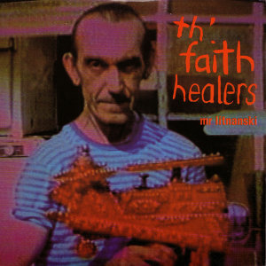 Th' Faith Healers 歌手頭像