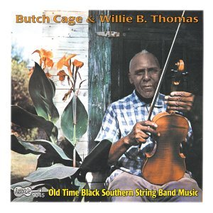 Butch Cage & Willie B. Thomas