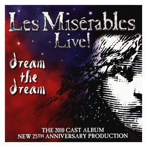 Les Misérables Live! The 2010 Cast 歌手頭像