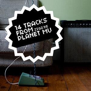 14 Tracks From Planet Mu 歌手頭像