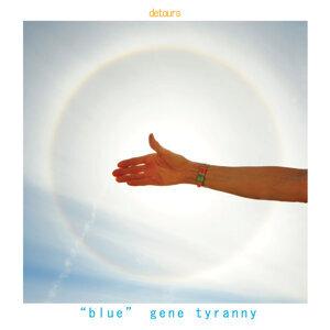 """Blue"" Gene Tyranny 歌手頭像"