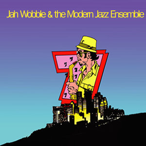 Jah Wobble & The Modern Jazz Ensemble 歌手頭像
