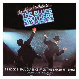 The Official Tribute To The Blues Brothers - Original Cast