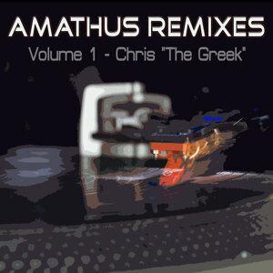 """Amathus Remixes Volume 1 - Chris """"The Greek"""" 歌手頭像"""