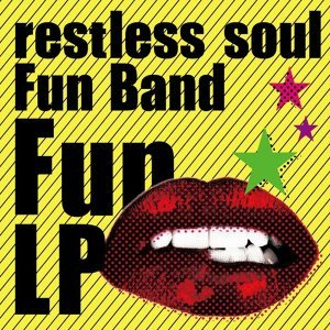 restless soul Fun Band