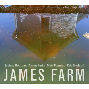 James Farm: Joshua Redman, Aaron Parks, Matt Penman, Eric Harland 歌手頭像