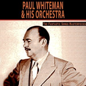 Paul Whiteman & his Orchestra 歌手頭像