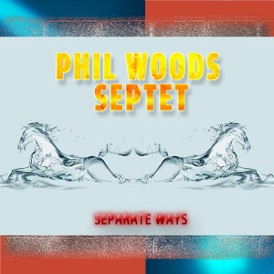 Phil Woods Septet